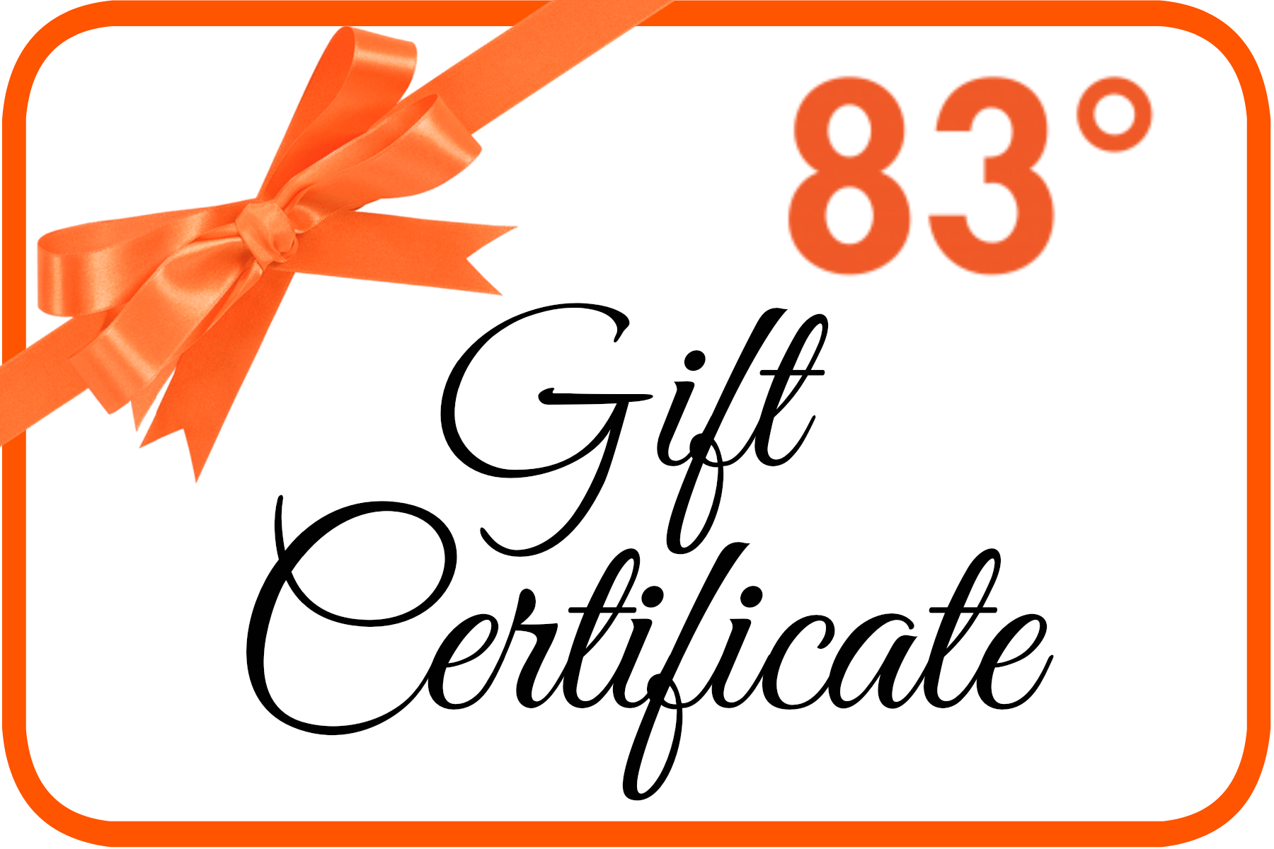 83 degrees Gift Card WE WILL MAIL to A Friend For You